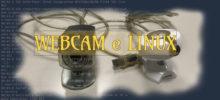 Webcam su Linux: quando non funzionano subito